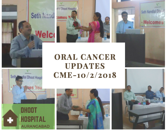 Oral Cancer CME at Dhoot Hospital.